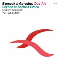 Reverie At Schloss Elmau mp3 Album by Gwilym Simcock & Yuri Goloubev