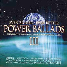 Even Bigger, Even Better, Power Ballads III mp3 Compilation by Various Artists