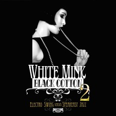 White Mink : Black Cotton, Volume 2