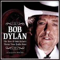 The Best Of Bob Dylan's Theme Time Radio Hour