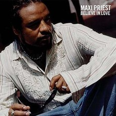 Believe In Love mp3 Single by Maxi Priest