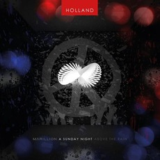 A Sunday Night Above The Rain: Holland by Marillion