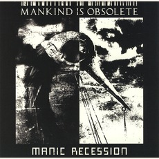 Manic Recession mp3 Remix by Mankind Is Obsolete