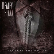 Provoke The Human mp3 Album by Dealey Plaza