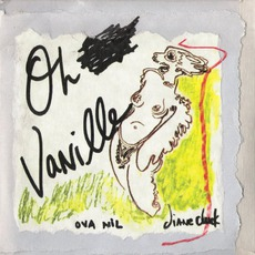 Oh Vanille / Ova Nil by Diane Cluck