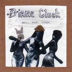 fall. tour. songs. mp3 Album by Diane Cluck