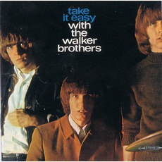 Take It Easy With The Walker Brothers (Remastered) mp3 Album by The Walker Brothers