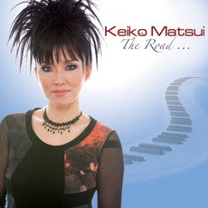 The Road... mp3 Album by Keiko Matsui
