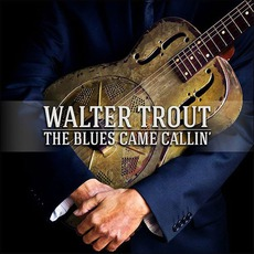 The Blues Came Callin' mp3 Album by Walter Trout
