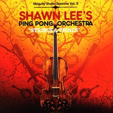 Strings And Things: Ubiquity Studio Sessions, Volume 3 mp3 Album by Shawn Lee's Ping Pong Orchestra