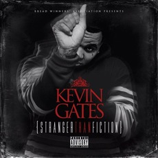 Stranger Than Fiction by Kevin Gates
