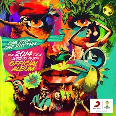 One Love, One Rhythm: The 2014 FIFA World Cup Official Album mp3 Compilation by Various Artists