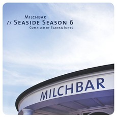 Milchbar: Seaside Season 6 mp3 Compilation by Various Artists