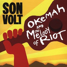 Okemah And The Melody Of Riot mp3 Album by Son Volt