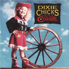 Little Ol' Cowgirl mp3 Album by Dixie Chicks