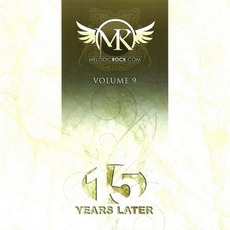 Melodic Rock, Volume 9: 15 Years Later mp3 Compilation by Various Artists