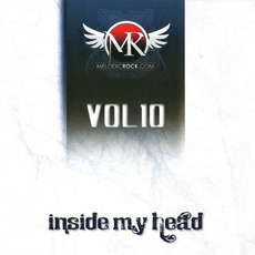 Melodic Rock, Volume 10: Inside My Head mp3 Compilation by Various Artists