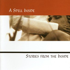 Stories From The Inside by A Spell Inside