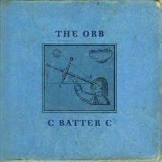 C Batter C mp3 Album by The Orb