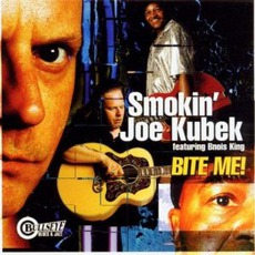 Bite Me! (Feat. B'nois King) mp3 Album by Smokin' Joe Kubek