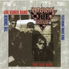 The Axe Man by Smokin' Joe Kubek