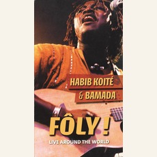 Fôly! Live Around The World by Habib Koité & Bamada