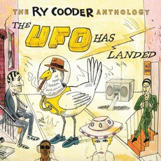 The Ry Cooder Anthology: The UFO Has Landed by Ry Cooder