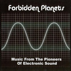 Forbidden Planets: Music From The Pioneers Of Electronic Sound mp3 Compilation by Various Artists