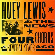 Four Chords & Several Years Ago by Huey Lewis & The News