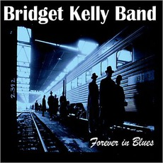 Forever In Blues mp3 Album by Bridget Kelly Band