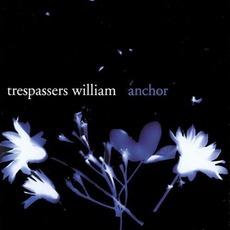 Anchor mp3 Album by Trespassers William
