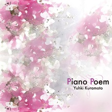 Piano Poem by Yuhki Kuramoto (倉本裕基)