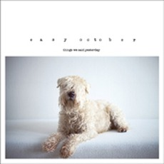 Things We Said Yesterday mp3 Album by Easy October