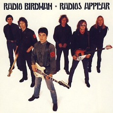 Radios Appear (Remastered) by Radio Birdman
