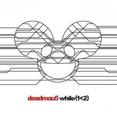 while(1<2) mp3 Album by Deadmau5