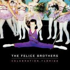 Celebration, Florida mp3 Album by The Felice Brothers