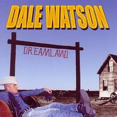 Dreamland mp3 Album by Dale Watson