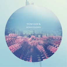 Tom Day & Monsoonsiren