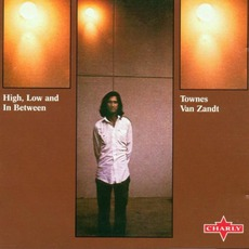 High, Low And In Between (Remastered) mp3 Album by Townes Van Zandt