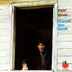 Flyin' Shoes (Remastered) mp3 Album by Townes Van Zandt