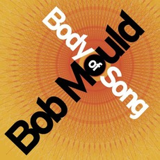 Body Of Song mp3 Album by Bob Mould