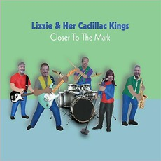 Closer To The Mark mp3 Album by Lizzie & Her Cadillac Kings