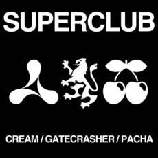 Superclub: Cream / Gatecrasher /Pacha by Various Artists