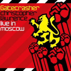 Gatecrasher: Christopher Lawrence Live In Moscow mp3 Compilation by Various Artists