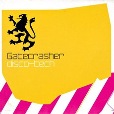 Gatecrasher: Disco-Tech mp3 Compilation by Various Artists