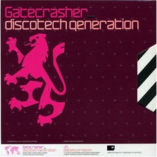 Gatecrasher: Discotech Generation mp3 Compilation by Various Artists