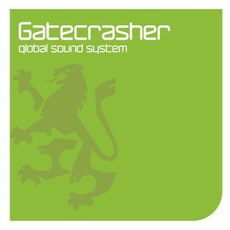 Gatecrasher: Global Sound System mp3 Compilation by Various Artists