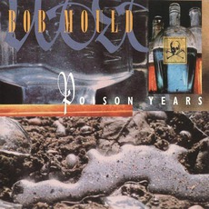 Poison Years mp3 Artist Compilation by Bob Mould
