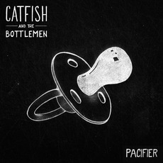 Pacifier mp3 Single by Catfish And The Bottlemen