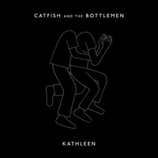 Kathleen mp3 Single by Catfish And The Bottlemen